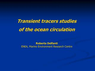 Transient tracers studies  of the ocean circulation