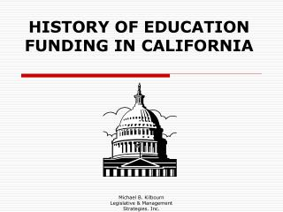 HISTORY OF EDUCATION FUNDING IN CALIFORNIA