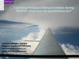Lightning-Produced Nitrogen Oxides during ACTIVE: what have we learned thus far?