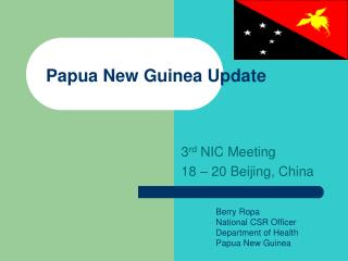 Papua New Guinea Update