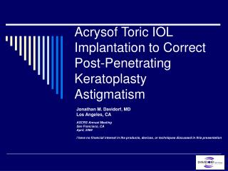 Acrysof Toric IOL Implantation to Correct Post-Penetrating Keratoplasty Astigmatism