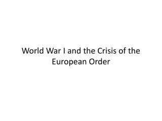 World War I and the Crisis of the European Order