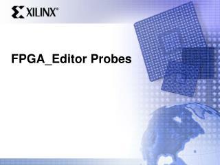 FPGA_Editor Probes