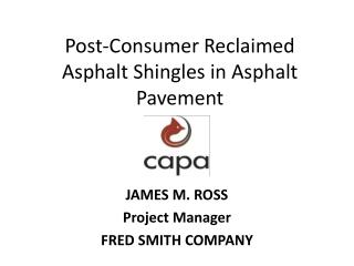Post-Consumer Reclaimed Asphalt Shingles in Asphalt Pavement