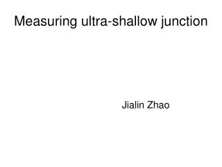 Measuring ultra-shallow junction