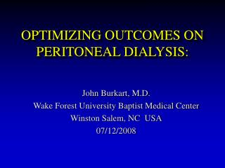 OPTIMIZING OUTCOMES ON PERITONEAL DIALYSIS: