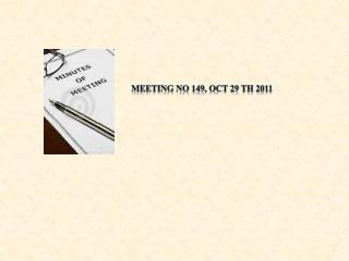 Meeting No 149, Oct 29  th  2011