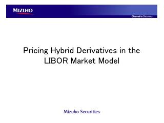 Pricing Hybrid Derivatives in the LIBOR Market Model