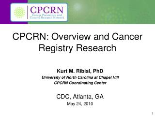 CPCRN: Overview and Cancer Registry Research