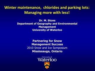 Winter maintenance,  chlorides and parking lots:  Managing more with less!