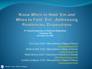 "Know When to Hold ' Em  and  When to Fold "" Em :  Addressing Problematic Dispositions"