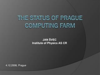 The Status of prague computing farm