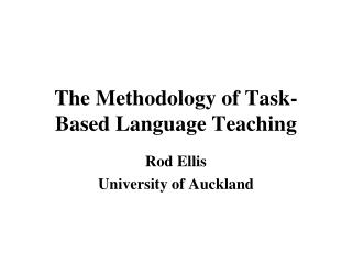 The Methodology of Task-Based Language Teaching