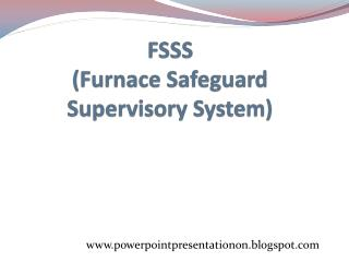 FSSS (Furnace Safeguard Supervisory System)