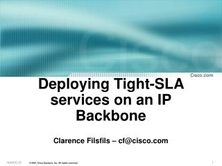 Deploying Tight-SLA services on an IP Backbone
