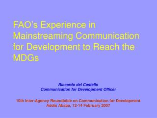 FAO's Experience in Mainstreaming Communication for Development to Reach the MDGs