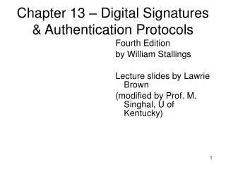 Chapter 13 – Digital Signatures & Authentication Protocols