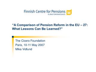 """A Comparison of Pension Reform in the EU – 27: What Lessons Can Be Learned?"""