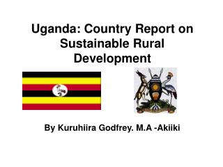 Uganda: Country Report on Sustainable Rural Development