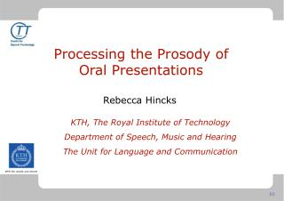 Processing the Prosody of Oral Presentations