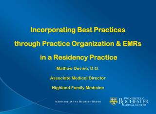 Incorporating Best Practices through Practice Organization & EMRs  in a Residency Practice