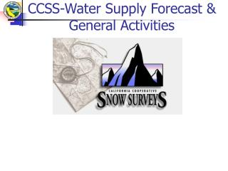 CCSS-Water Supply Forecast & General Activities