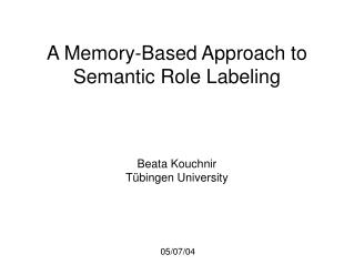 A Memory-Based Approach to Semantic Role Labeling