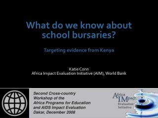 What do we know about  school bursaries? Targeting evidence from Kenya Katie Conn