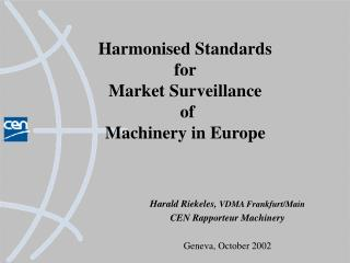 Harmonised Standards for  Market Surveillance  of  Machinery in Europe