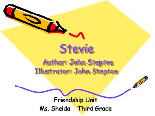 Stevie Author: John Steptoe Illustrator: John Steptoe
