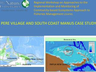PERE VILLAGE AND SOUTH COAST MANUS CASE STUDY