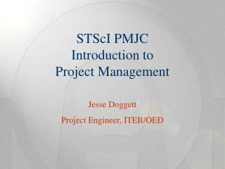 STScI PMJC Introduction to  Project Management