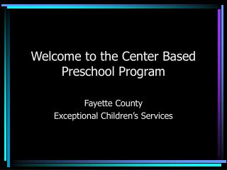Welcome to the Center Based Preschool Program