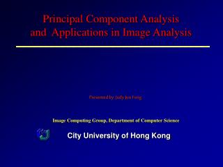 Principal Component Analysis    and  Applications in Image Analysis