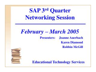 SAP 3 rd  Quarter  Networking Session February – March 2005