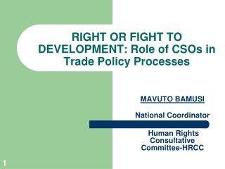 RIGHT OR FIGHT TO DEVELOPMENT: Role of CSOs in Trade Policy Processes