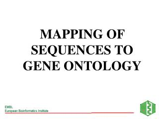 MAPPING OF SEQUENCES TO GENE ONTOLOGY