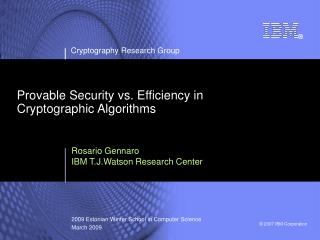 Provable Security vs. Efficiency in  Cryptographic Algorithms
