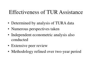 Effectiveness of TUR Assistance