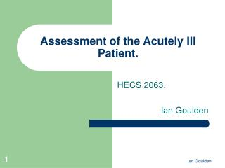 Assessment of the Acutely Ill Patient.