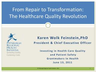 From Repair to Transformation:  The Healthcare  Quality Revolution