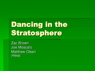 Dancing in the Stratosphere