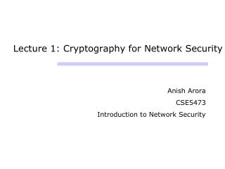 Lecture 1: Cryptography for Network Security