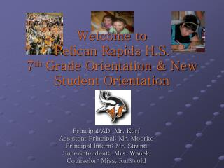 Welcome to Pelican Rapids H.S.  7 th  Grade Orientation & New Student Orientation