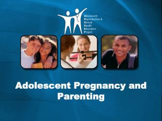 Adolescent Pregnancy and Parenting