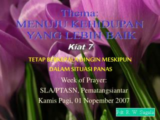 Week of Prayer: SLA/PTASN, Pematangsiantar Kamis Pagi, 01 Nopember 2007