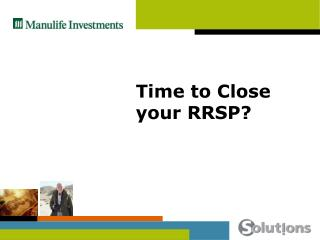 Time to Close your RRSP?
