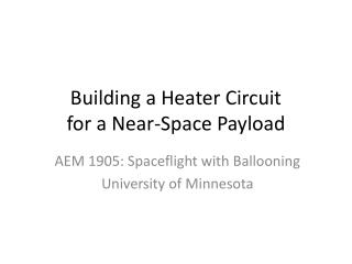 Building a Heater Circuit for a Near-Space Payload