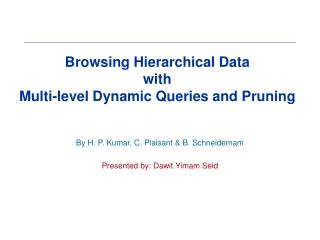 Browsing Hierarchical Data  with Multi-level Dynamic Queries and Pruning