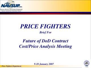 PRICE FIGHTERS Brief For Future of DoD Contract Cost/Price Analysis Meeting